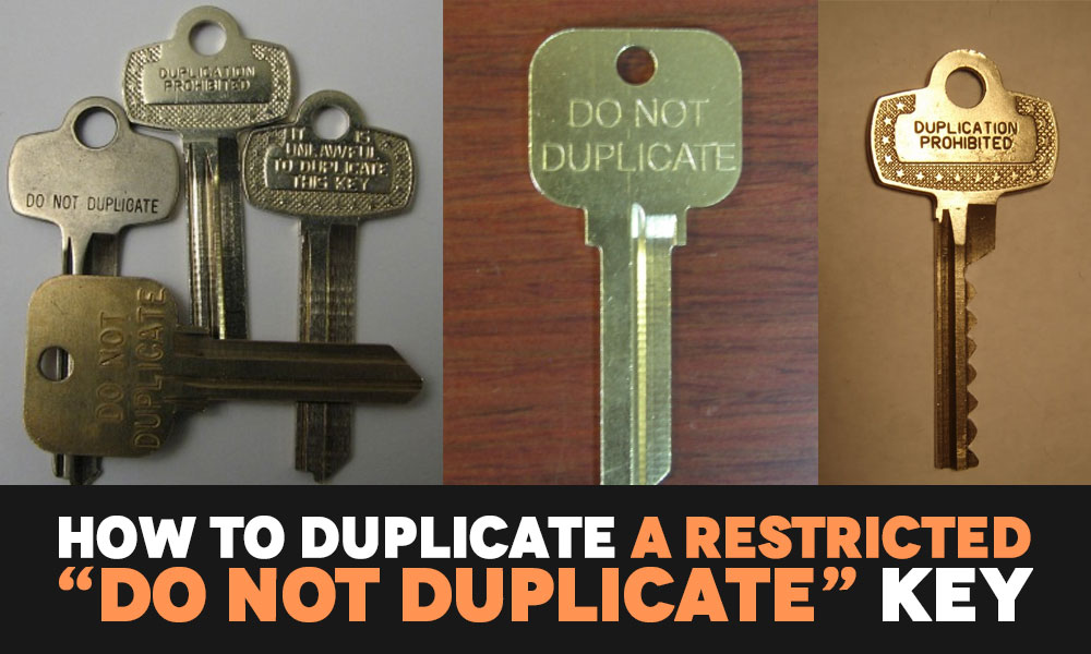 "How to duplicate a restricted ""Do not duplicate"" key"
