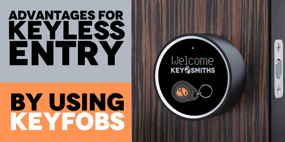 Advantages of using entry by Key Fobs.