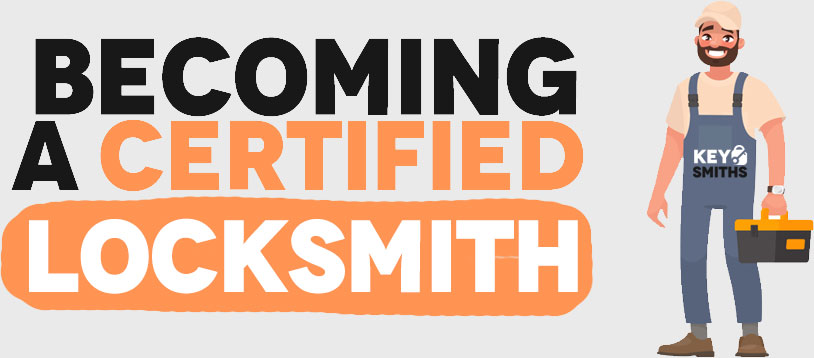 Becoming a certified locksmith