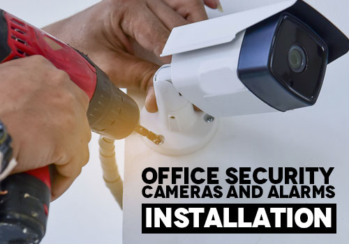 Office Security Cameras and Alarms Installation